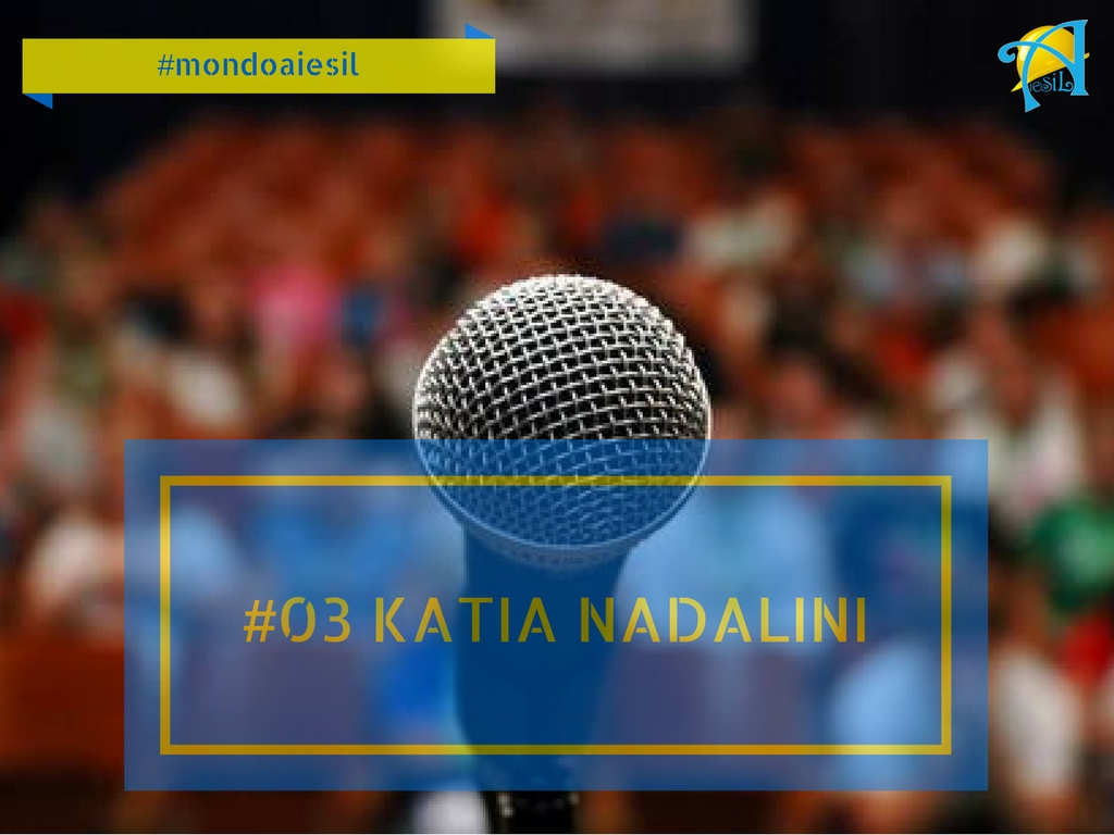 #mondoaiesil – Il pensiero di Katia Nadalini